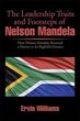Nelson Mandela's Life, Methods Examined in New Book