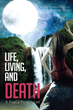"Arthurine Rice's New Book ""Life, Living,and Death"" is an Invitation to..."