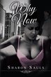 "Sharon Sauls's First Book ""Why Now"" is a One Way Ticket to a Romantic..."