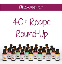 LorAnn Oils Recipe Challenge Featuring LorAnn Oils Candy, Chocolate & Baking Flavors