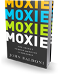 Bibliomotion Launches MOXIE by John Baldoni