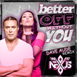 "Legendary Remixer Dave Audé Remixes (We Are) Nexus ""Better Off Without You"" Resulting In Stellar Big Room Club Banger"