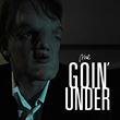 """""""Goin' Under"""""""