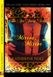 """Mirror, Mirror,"" First Romance Novel of ""The Fat Fairy Tales"" Trilogy..."