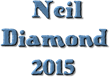 Neil Diamond Tickets: Ticket Down Slashes Ticket Prices on Neil Diamond Presale Tickets for 2015 Blockbuster Tour and Offers Promo/Coupon code NEIL-DIAMOND-2015