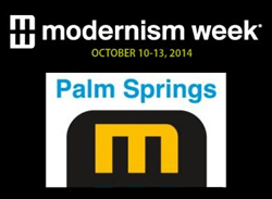 Modernism Fall Preview Week set for October 10-13, 2014 in Palm Springs CA