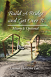 "Lovena Thoreson Lee's First Book ""Build a Bridge and Get Over It:..."