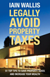 "Iain Wallis is a Property Investor, Tax Strategist & Chartered Accountant and author of a #1 Amazon Best Seller with ""Legally Avoid Property Taxes""."