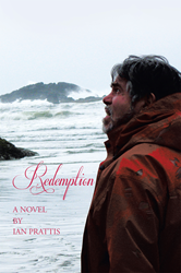 "New Novel, ""Redemption"" by Ian Prattis Explores the..."