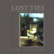 """""""Lost Ties: A Journey By Image"""" is Now Available for Kindle,..."""