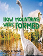 New Picture Book: 'How Mountains Were Formed:' Features Extinction of...