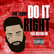 """""""Do It Right"""" and Check Out The Latest Single From Tone Trump"""