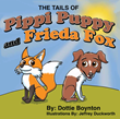 "Dottie Boynton's First Book, ""The Tails of Pippi Puppy and Frieda..."