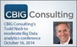 CBIG Consulting's Todd Nash to Moderate Big Data Analytics Conference...