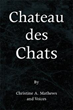 Fun, felines, fantastic adventures await in'Chateau des Chats'