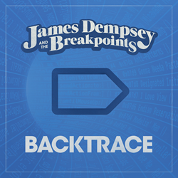 Album art for James Dempsey and the Breakpoints album Backtrace