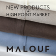 Malouf Debuts Three New Products at High Point Market