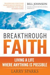 Breakthrough Faith by Larry Sparks