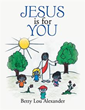 Betty Lou Alexander publishes 'Jesus Is for You'