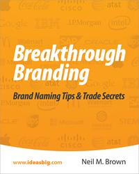 Breakthrough Branding: Brand Naming Tips & Trade Secrets
