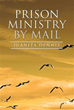 Author Juanita Dennis Introduces 'Prison Ministry by Mail'