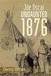 Denny Offner Publishes 'Joe Oscar Undaunted – 1876'