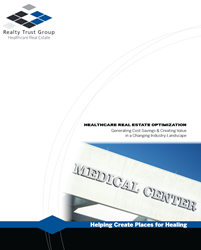 Realty Trust Group White Paper Healthcare Real Estate Optimization