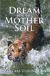 Md. Gias Uddin Miah Releases 'A Dream for the Mother Soil'