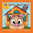 Juliette Nichols Shows Young Readers 'The Truth about Pigs'
