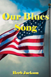 "Herb Jackson's New Book ""Our Blues Song,"" Embraces the Effects of War..."