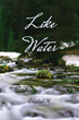 "Crystal M.'s First Book ""Like Water"" Shares the Turbulent Times of a..."