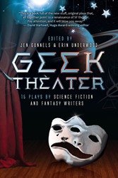 Geek Theater: 15 Science Fiction and Fantasy Stage Plays