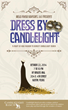 Dress by Candlelight Presented by Wells Fargo Advisors, LLC Welcomes...
