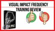 Visual Impact Frequency Training: Review Examining Rusty Moore's...