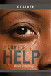 See One Woman's Triumph Over Adversity in 'A Cry for Help'