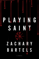 Playing Saint by Zachary Bartels