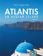 New Book Proposes Real-Life Location of 'Atlantis – An Aegean Island'