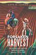 """""""Forsaken Harvest"""" by Luis G. Cueva Reveals New Complexities..."""
