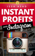 Issa Asad, Author of Instant Profits with Instagram, Exclaims that...