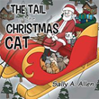 Sally A. Allen Shows Readers ''THE TAIL of the CHRISTMAS CAT''