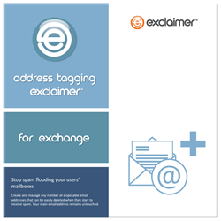 Exclaimer Address Tagging for Exchange 2013/2010/2007 is the only software of its kind to allow users to create any number of disposable email addresses for Exchange.