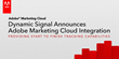 Dynamic Signal Announces Adobe Marketing Cloud Integration, Providing...