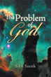 S.H. Smith Ponders 'The Problem of God'