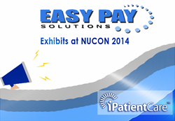 EasyPay Solutions to Sponsor and Exhibit at iPatientCare NUCON 2014