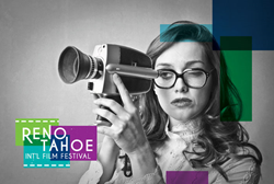 Reno Tahoe International Film Festival Accepting Submissions