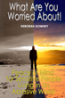 New Book, 'What Are You Worried About!' Is an Accessible Guide to...