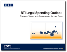 BTI Legals Spending Outlook 2015: Changes, Trends and Opportunities for Law Firms