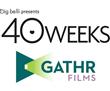 Big Belli LLC and Gathr Partner for Nationwide Screenings of 40 Weeks,...