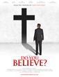 """Do You Believe?"" Expected To Be Released Nationally in Theaters Spring 2015"