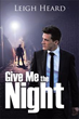 Leigh Heard Marks Literary Debut with 'Give Me the Night'